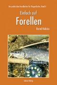 Einfach auf Forellen - Bernd Kuleisa
