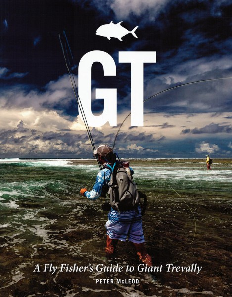 GT – A Fly Fisher's Guide to Giant Trevally